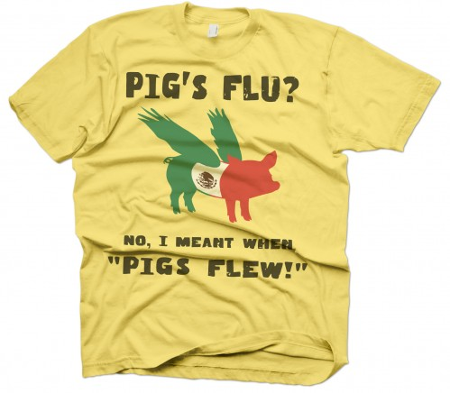 Swine Flu Shirt