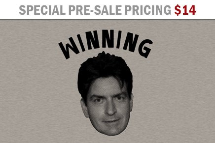 charlie sheen winning t shirt. Remember, live the Sheen Dream