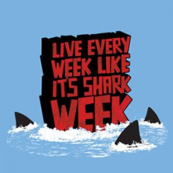 Live Every Week Like It's Shark Week Tshirt
