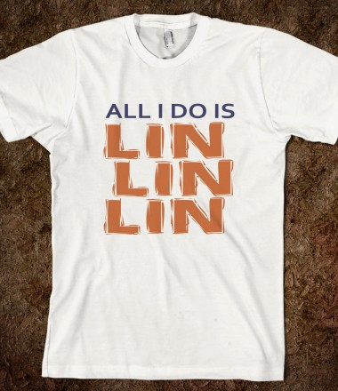 All I do is Lin, Lin, Lin