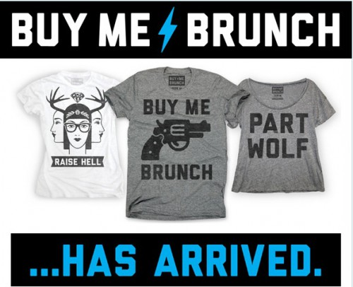 Buy me Brunch t-shirts