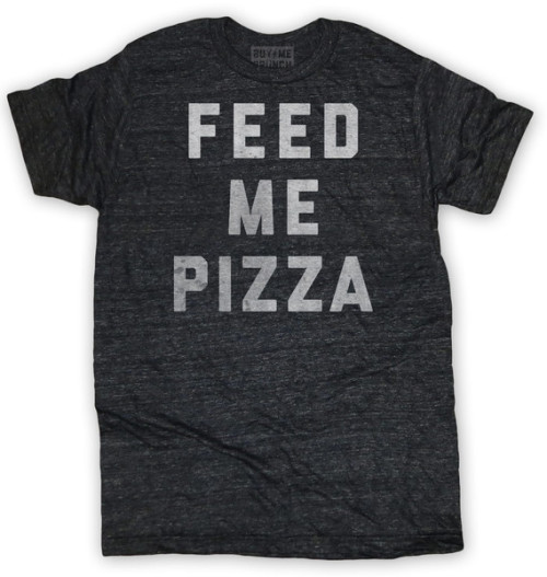 feed me pizza t-shirt buy me brunch