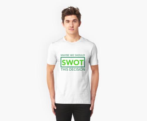 Swot Decision T-Shirt
