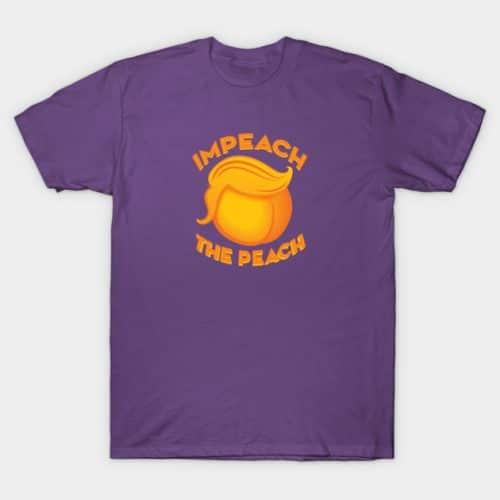Impeach the Peach, Dump Trump T-Shirt
