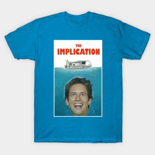 The Implication Always Sunny T-Shirt